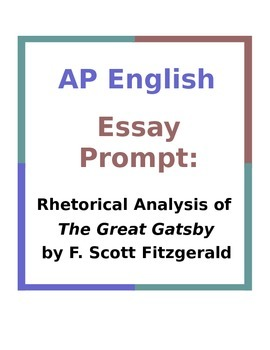 the great gatsby rhetorical analysis essay For class on october 24: read why not a football degree by shughart, found to the right read only the last article, p 8-10, and answer these questions:.