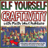 Elf Yourself Craftivity with Math Word Problems