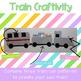 Train Craftivity {Polar Express Craft OR Year Round Fun}