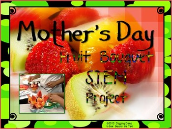 Mother's Day Fruit Bouquet STEM Project