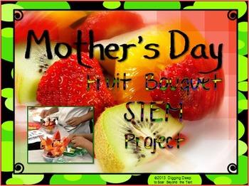 Mother's Day Fruit Bouquet STEM Project