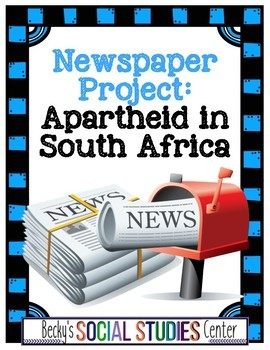 Newspaper Project: Apartheid in South Africa (Nelson Mandela)