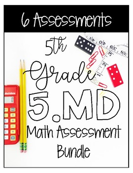 ** 5MD CCSS Standard Based Assessments - Includes all MD S