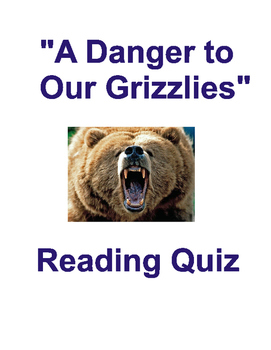 """""""A Danger to Our Grizzlies"""" Reading Quiz (NYT 2/24/16)"""