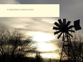 """""""A Good Man is Hard to Find""""  by Flannery O'Connor power p"""