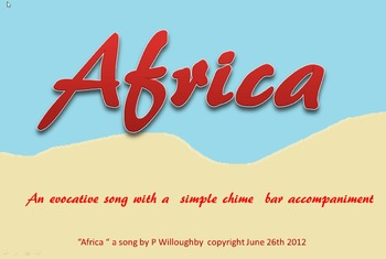 """Africa"" a simple evocative song with  G chime bar accompaniment"
