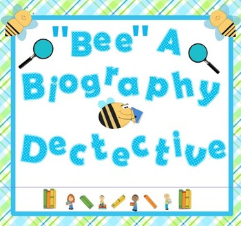 """""""Bee""""  A Biography Dectective"""
