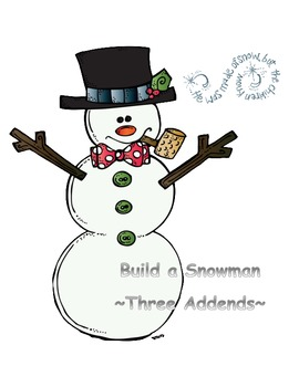 * Build ~ a ~ Snowman * Three Addend Practice