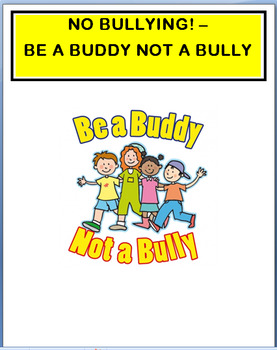 "Bullying - Elementary ""No bullying- Be a Buddy,Not a Bully"