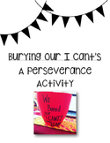"""""""Burying Our I Cant's"""" A Perseverance Lesson"""