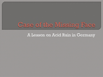 """Case of the Missing Face"" Acid Rain in Germany PowerPoint"