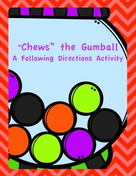 """""""Chews"""" the Gumball- A Following Directions Activity"""