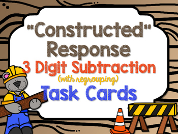 """Constructed"" Response 3 Digit Subtraction (regrouping) Ta"
