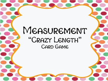 """Crazy Length"" A Measurement Card Game for Customary Lengt"