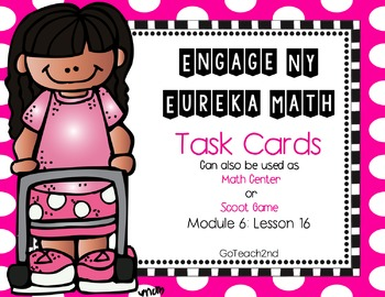 Engage NY-Eureka Math  Module 6: Lesson 16 Math Center - T