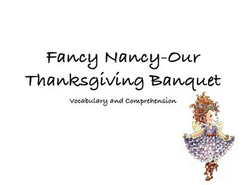 """""""Fancy Nancy-Our Thanksgiving Banquet"""" Vocabulary and Comp"""