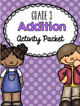 {Grade 3} Addition Activity Packet