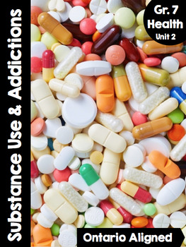 {Grade 7} Unit 2: Substance Use, Addictions and Related Be