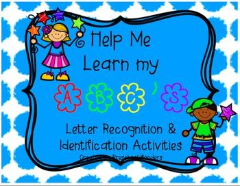 Help Me Learn My ABC's! Letter Recognition and Identificat