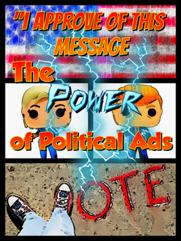 """I Approve of This Message"" The Power of Political Ads"