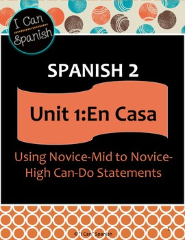 """""""I Can"""" Spanish 2-Unit 1 En Casa"""
