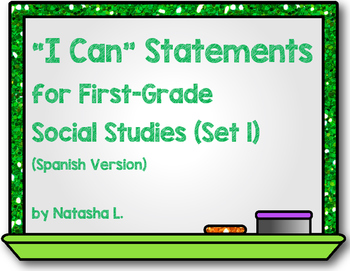 """""""I Can"""" Statements for Grade 1 Social Studies Set 1 (Spanish)"""
