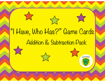 """I Have, Who Has?"" Addition and Subtraction"