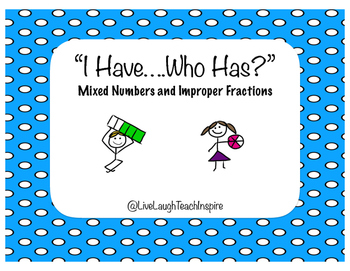 """""""I Have...Who Has?"""" Improper & Mixed Number"""