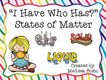 """""""I Have Who Has?"""" States of Matter"""