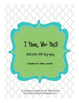 """""""I Have, Who Has?"""" Subtraction with Regrouping Game"""