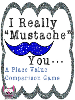 """""""I Mustache You..""""(Which number is Greater?) A Place Value"""