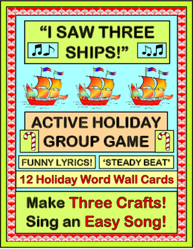 """I Saw Three Ships!"" - Group Game, 3 Crafts, and 12 Holida"