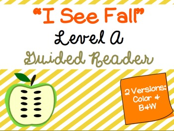 """""""I See Fall"""" Level A Guided Reader"""