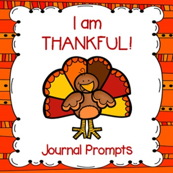 """""""I am Thankful"""" Journal Prompts (Perfect for Thanksgiving"""