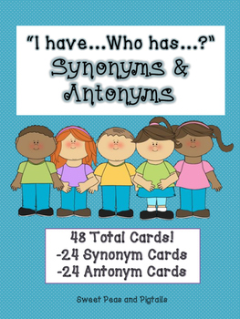 """I have...Who has...?"" Synonyms & Antonyms"