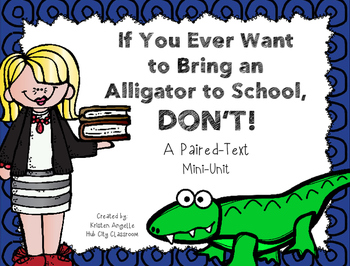 """""""If You Ever Want to Bring an Alligator to School, Don't!"""""""