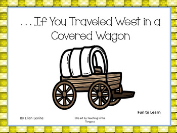 . . . If You Traveled West in a Covered Wagon