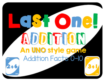 """""""Last One"""" Addition Game 0-10 - An UNO Style Game"""