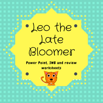 """Leo the Late Bloomer""  companion lesson, powerpoint and w"