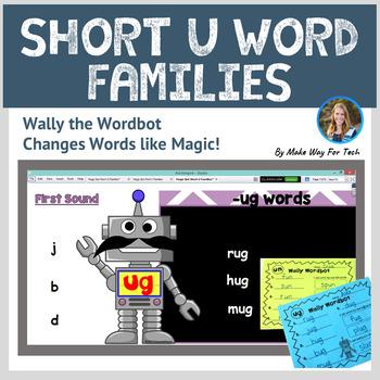 Wally the Wordbot Short U Word Families  (Flipcharts & Pri