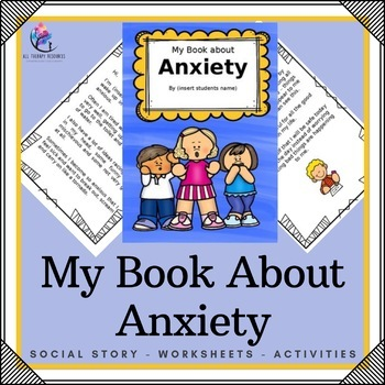 """""""My Book About Anxiety"""" - editable social story"""