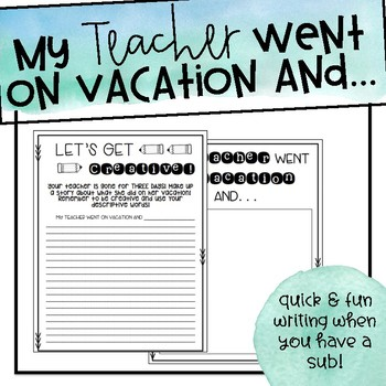"""""""My Teacher Went on Vacation And..."""" Writing Freebie"""