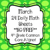 March Daily Math Sheets 4th Grade common Core Aligned *NO PREP*