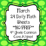 March Daily Math Sheets 4th Grade common Core Aligned *NO PREP*