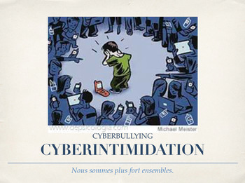 *POWERPOINT*FRENCH CYBERINTIMIDATION (CYBERBULLYING) INTRODUCTION