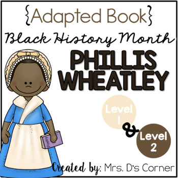 { Phillis Wheatley } Black History Month Adapted Book Set