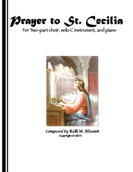 """Prayer to St. Cecilia"" for Two-part choir, solo C instrum"