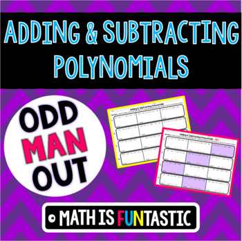 Adding & Subtracting Polynomials - Odd Man Out Activity