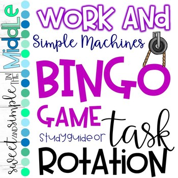 ~ Simple Machines and Work ~ Bingo, Task Rotation, and Stu