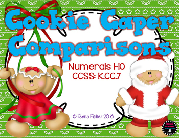 Cookie Caper Comparisons Math Numbers 1-10 Christmas Gingerbread
